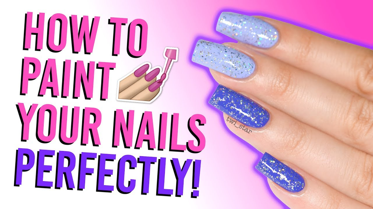 How to properly paint your nails