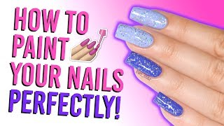 How to Paint Your Nails PERFECTLY! Tips & Tricks
