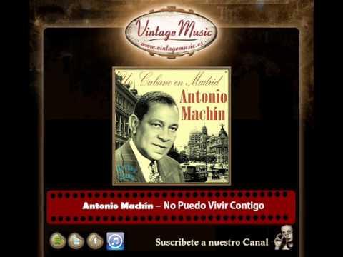 Antonio Machín – No Puedo Vivir Contigo (Perlas Cubanas)