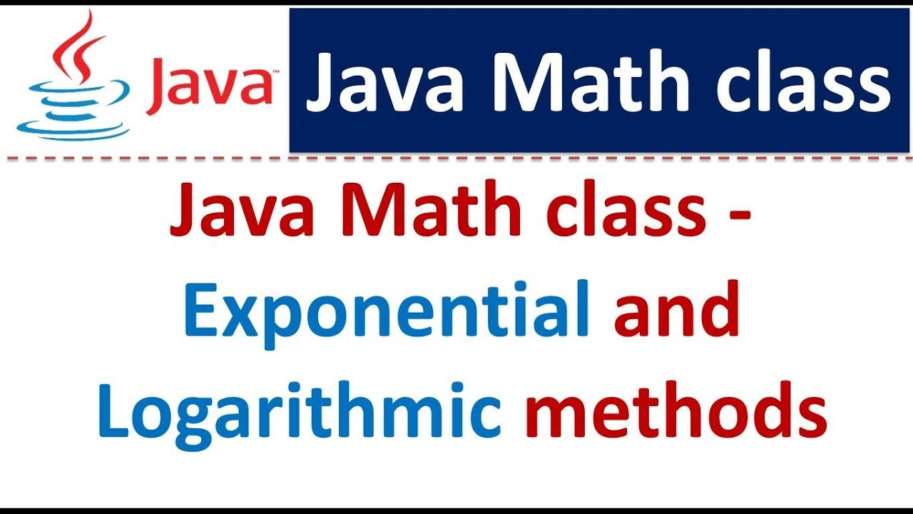 Java Tutorial : Java Math class (Exponential and Logarithmic methods ...