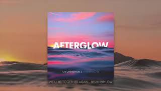 Afterglow - Brian Brylow - We'll Be Together Again
