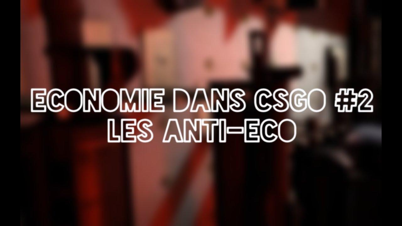Guide CSGO - L'économie #2 Anti-eco