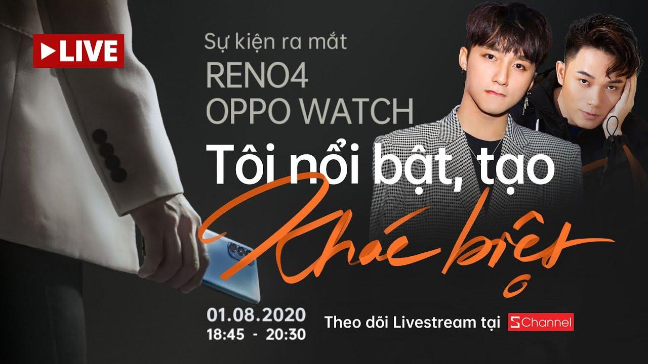 Sự kiện ra mắt Reno4 x OPPO Watch- Sơn Tùng đang live CÓ CHẮC YÊU LÀ ĐÂY -