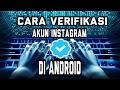 Cara Verifikasi Akun Instagram Di Android