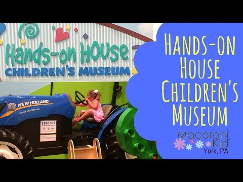 Hands-On House Children Museum In Lancaster, PA