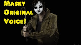 Masky Original Voice (Slender And The Proxies)