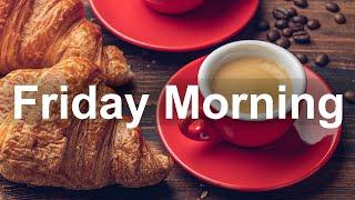 Friday Morning Jazz - Positive Jazz and Bossa Nova Music for Good Mood Morning