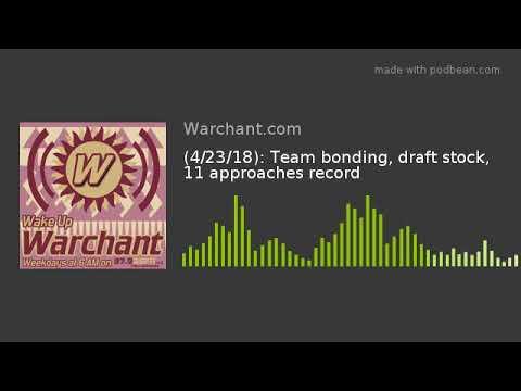 (4/23/18): Team bonding, draft stock, 11 approaches record
