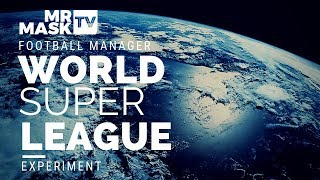 World Super League | Football Manager Experiment 2018