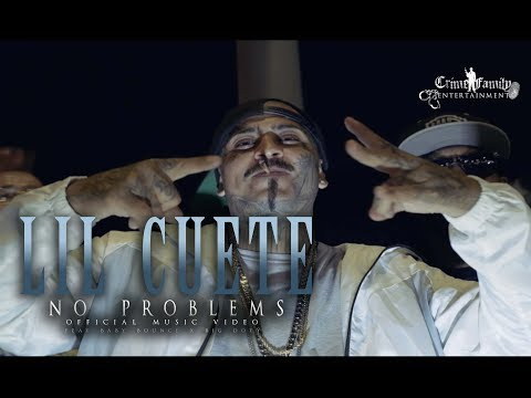 Lil Cuete - No Problems feat. Baby Bounce & Big Doty  (Official Music Video)