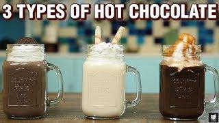 3 Types of Hot Chocolate - How To Make Hot Chocolate At Home - Neha Naik