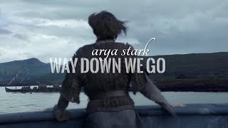 Arya Stark // way down we go