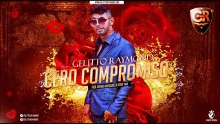 Gelitto Raymond - Cero Compromiso By Free (Reewoo Aka Rugaree & Yexay TMM)