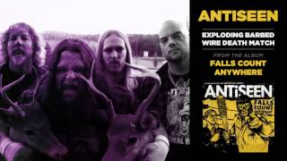 Antiseen - Exploding Barbed Wire Death Match (Official Track)