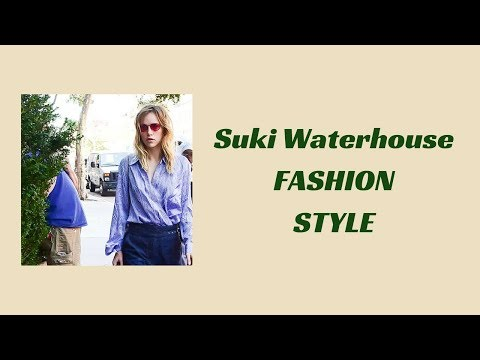 Suki Waterhouse Fashion Style