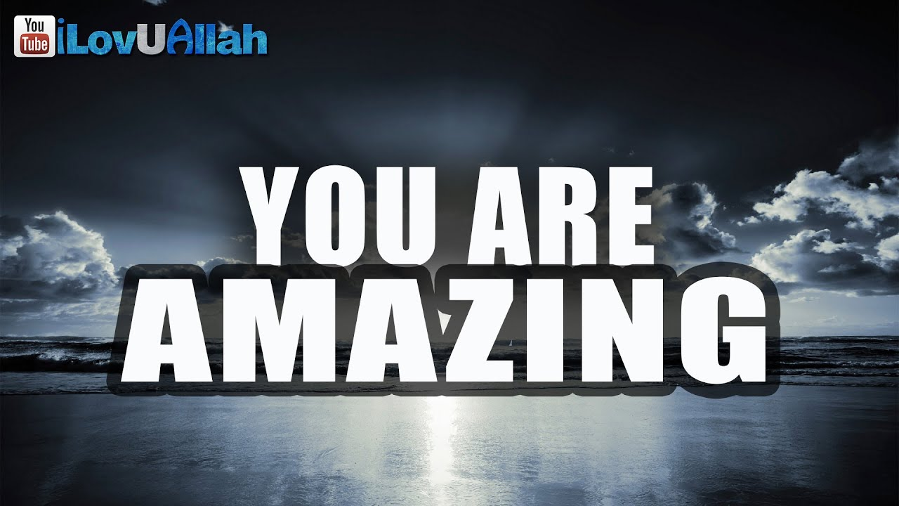 You Are Amazing ᴴᴰ | Spoken Word - YouTube  You Are Amazing...