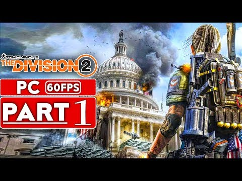 THE DIVISION 2 Gameplay Walkthrough Part 1 [1080p HD 60FPS] PC Beta - No Commentary