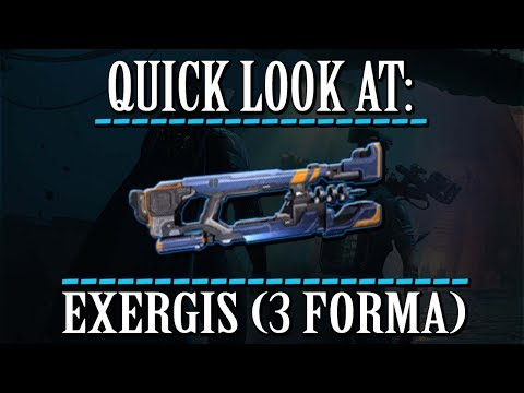 Warframe - Quick Look At: Exergis (3 Forma) thumbnail