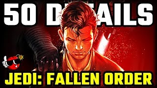 50 THINGS YOU SHOULD KNOW About Star Wars Jedi: Fallen Order