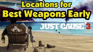 Just Cause 3 - Locations for Best Weapons Early