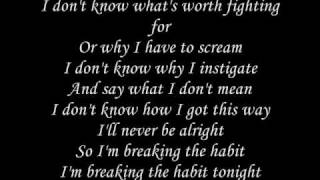 Repeat youtube video Linkin Park - Breaking The Habit lyrics