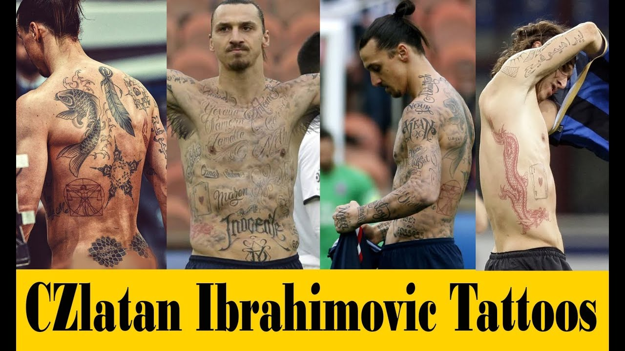 Zlatan Ibrahimovic New Tattoos 2018 Celebrity Tattoos Their