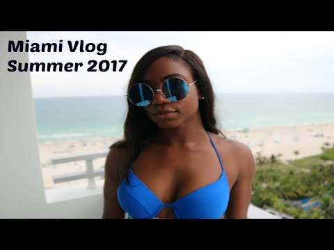 Miami Vlog Summer 2017
