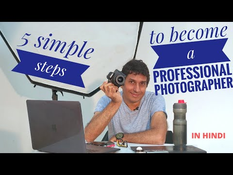 5 SIMPLE STEPS TO BECOME A PROFESSIONAL PHOTOGRAPHER | Hindi