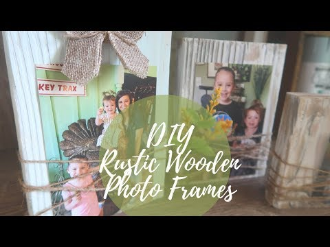 FARMHOUSE DECOR DIY | RUSTIC WOODEN PICTURE FRAMES | DIY PHOTO FRAMES | BUDGET FRIENDLY