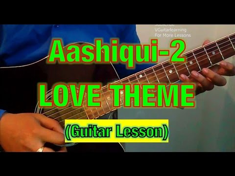 Guitar guitar chords bollywood songs : Aashiqui 2 LOVE THEME GUITAR LESSON- Easy Hindi Song Guitar ...