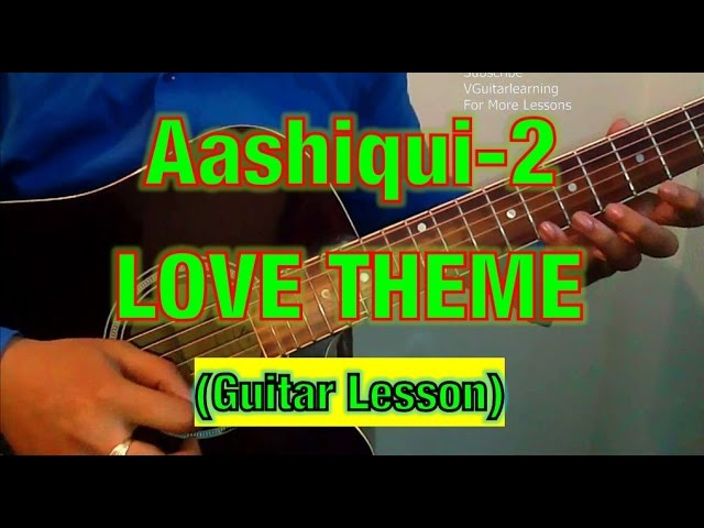 Aashiqui 2 Love Theme Guitar Lesson Easy Hindi Song Guitar Tutorial