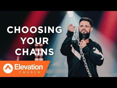 Choosing Your Chains | Pastor Steven Furtick