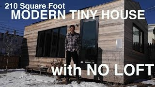 210 Square Foot Modern Tiny House- With No Loft!