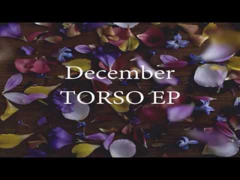 December - TORSO (Full EP)