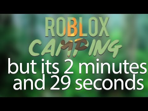 ROBLOX Camping But In 2 Minutes And 29 Seconds