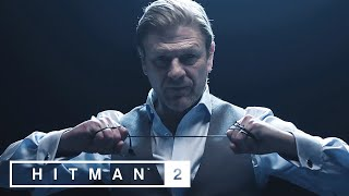Hitman 2 – Sean Bean Elusive Target #1 Reveal Trailer