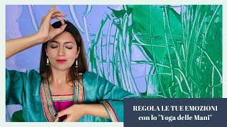 """MUDRA - Regola le tue emozioni con lo """"Yoga delle Mani"""""""