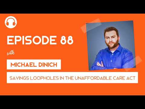 EP88: The Savings Loopholes Inside the unAffordable Care Act with Michael Dinich