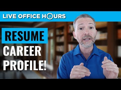 Powerful Resume Tips: The Career Profile! Live Office Hours: