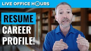Powerful Resume Tips: The Career Profile! Live Office Hours: Andrew LaCivita