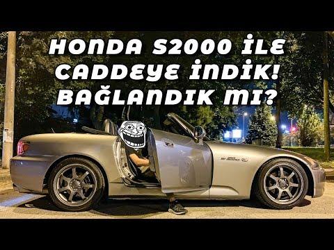 MODİFİYELİ HONDA S2000 İLE CADDEYE İNDİK! ARABAYI BAĞLADILAR MI?