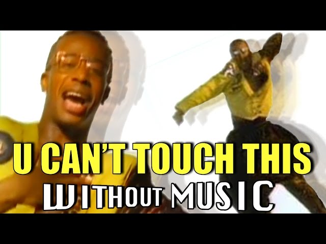 #WITHOUTMUSIC / U Can't Touch This – MC Hammer