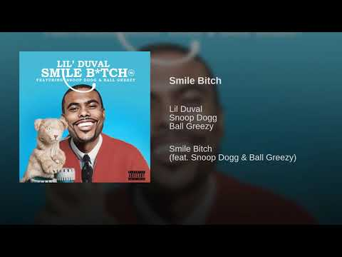 Lil Duval - Smile Bitch ft. Snoop Dogg, Ball Greezy