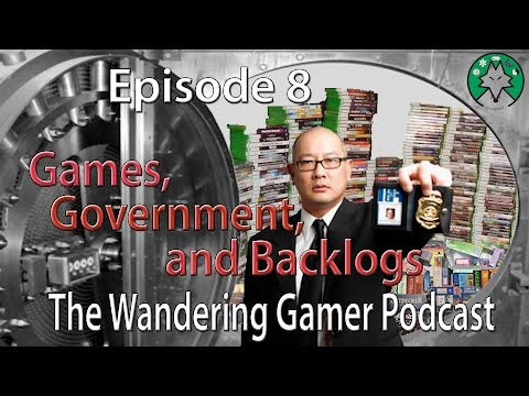 Episode 8:  Games, Government, and Backlogs
