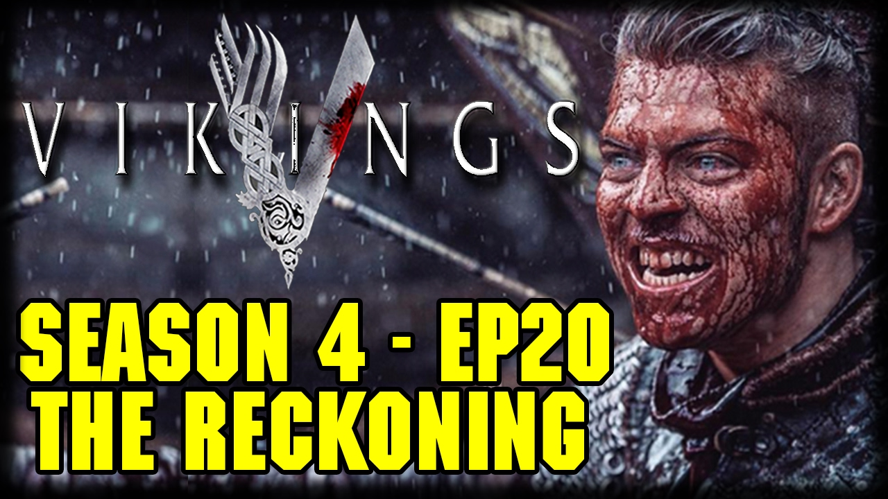 vikings season 4 episode 20 the reckoning recap and review youtube