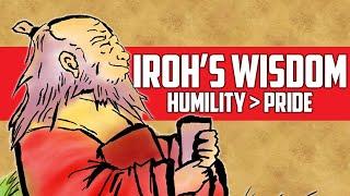 Iroh's Wisdom - Choosing Humility over Pride (Avatar: The Last Airbender) [Iroh's Philosophy]