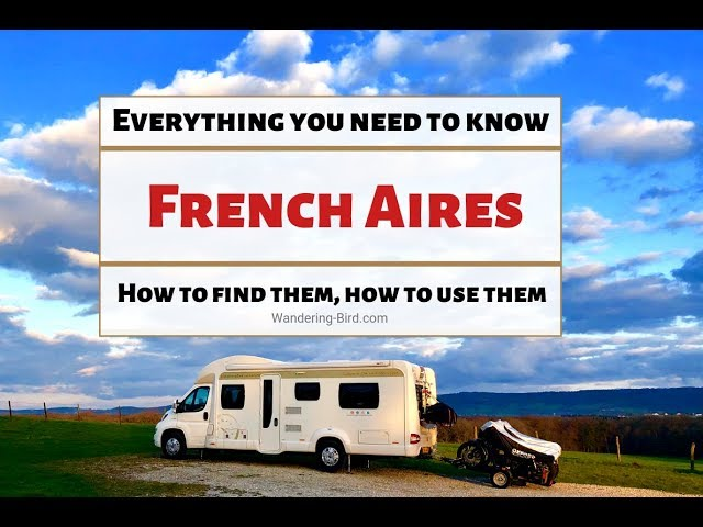 French Aires with a motorhome or campervan- everything you need to know!