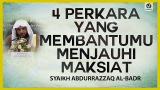 4 Perkara yang Membantumu Menjauhi Maksiat - Syaikh Abdurrazzaq Al-Badr #NasehatUlama
