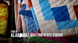 Quilting in Gee's Bend | This is Alabama