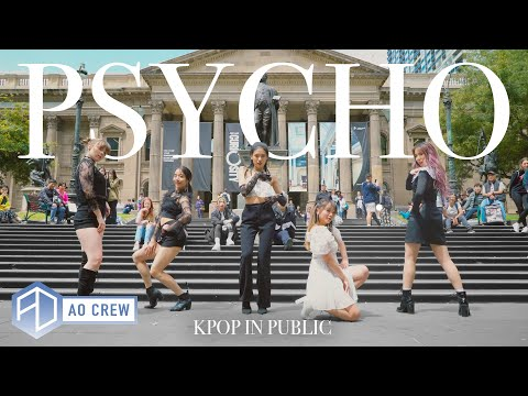 KPOP IN PUBLIC Red Velvet 'PSYCHO' Dance Cover [AO CREW - AUSTRALIA] ONE SHOT Vers.